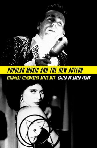 9780199827336: Popular Music and the New Auteur: Visionary Filmmakers after MTV