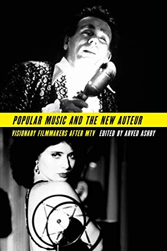 9780199827350: Popular Music and the New Auteur: Visionary Filmmakers after MTV
