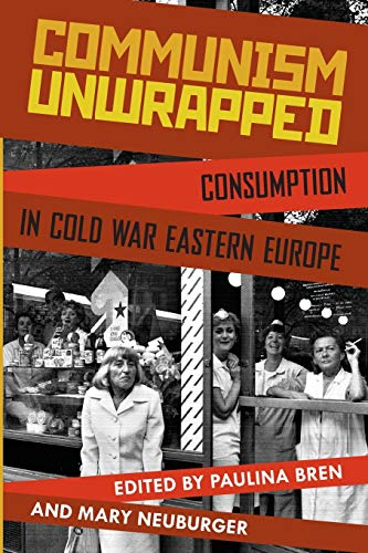9780199827671: Communism Unwrapped: Consumption in Cold War Eastern Europe