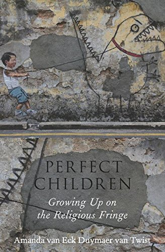 9780199827787: Perfect Children: Growing Up on the Religious Fringe