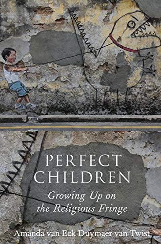 9780199827800: Perfect Children: Growing Up on the Religious Fringe