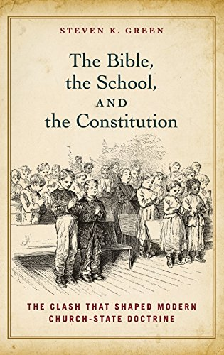 9780199827909: The Bible, the School, and the Constitution: The Clash that Shaped Modern Church-State Doctrine