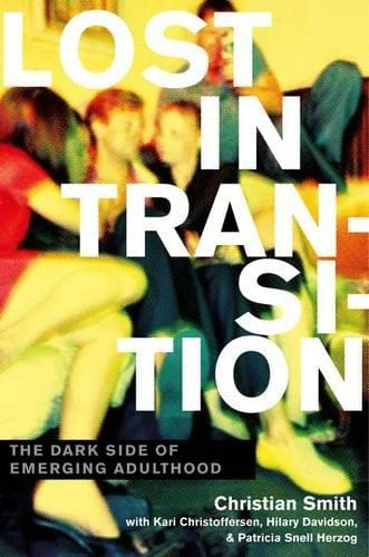 9780199828029: Lost in Transition: The Dark Side of Emerging Adulthood