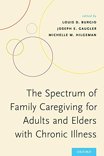9780199828036: The Spectrum of Family Caregiving for Adults and Elders with Chronic Illness