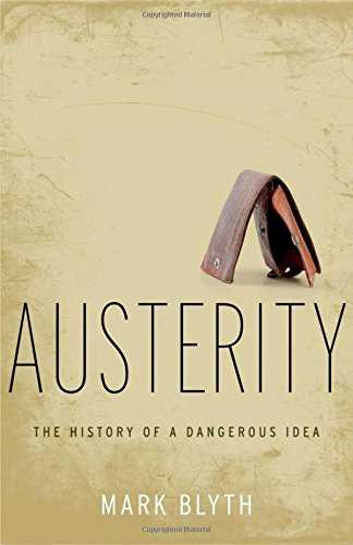 9780199828302: Austerity: The History of a Dangerous Idea