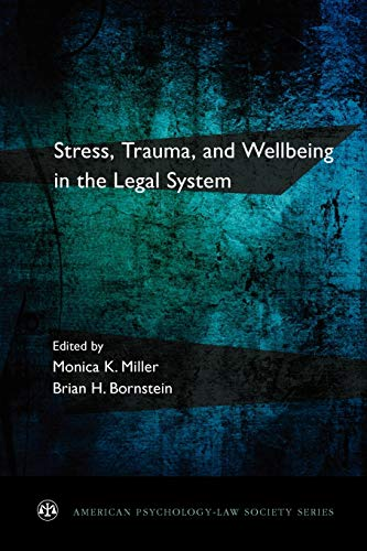 9780199829996: Stress, Trauma, and Wellbeing in the Legal System (American Psychology-Law Society Series)