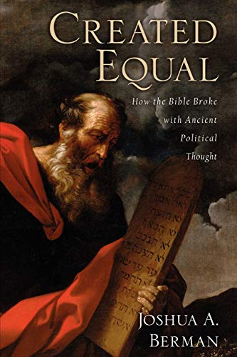 9780199832408: Created Equal: How the Bible Broke with Ancient Political Thought