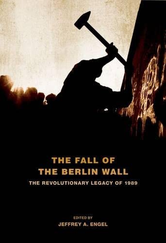 9780199832446: The Fall of the Berlin Wall: The Revolutionary Legacy of 1989