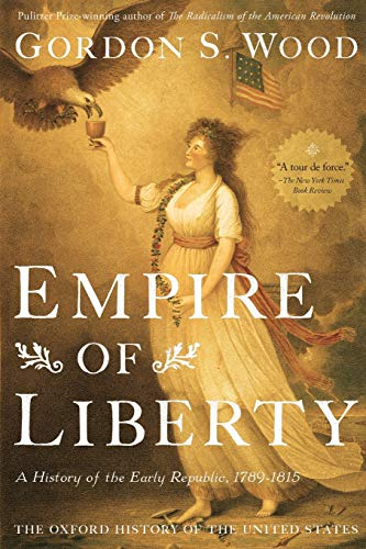 9780199832460: Empire of Liberty: A History of the Early Republic, 1789-1815 (Oxford History of the United States)