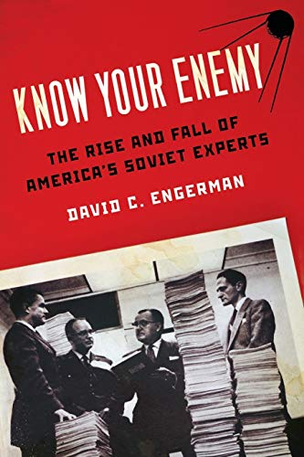 9780199832477: Know Your Enemy: The Rise and Fall of America's Soviet Experts
