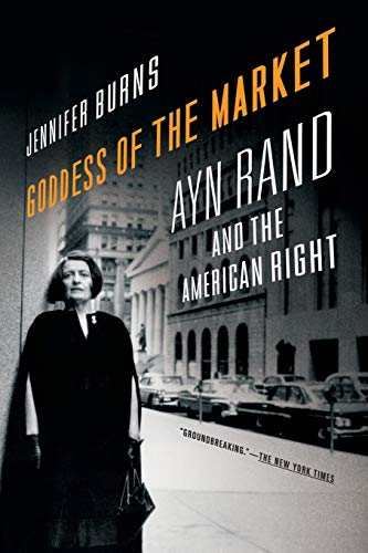 9780199832484: Goddess of the Market: Ayn Rand and the American Right