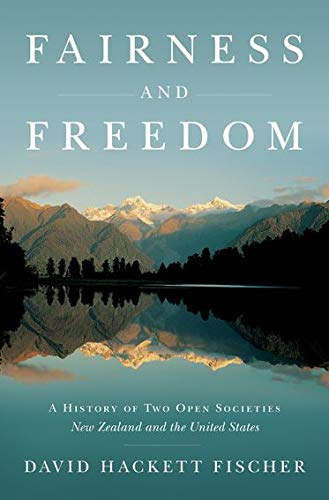 Fairness and Freedom: A History of Two Open Societies: New Zealand and the United States (0199832706) by David Hackett Fischer