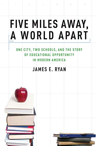 9780199836857: Five Miles Away, A World Apart: One City, Two Schools, and the Story of Educational Opportunity in Modern America