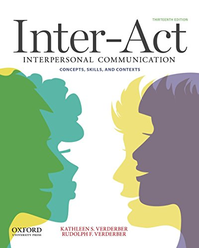 Inter-Act: Interpersonal Communication Concepts, Skills, and Contexts: Verderber, Kathleen S.;