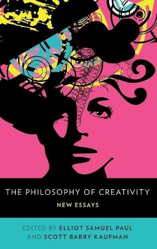 9780199836963: The Philosophy of Creativity: New Essays