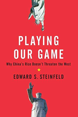 9780199837083: Playing Our Game: Why China's Rise Doesn't Threaten the West