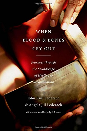 9780199837106: When Blood and Bones Cry Out: Journeys Through the Soundscape of Healing and Reconciliation