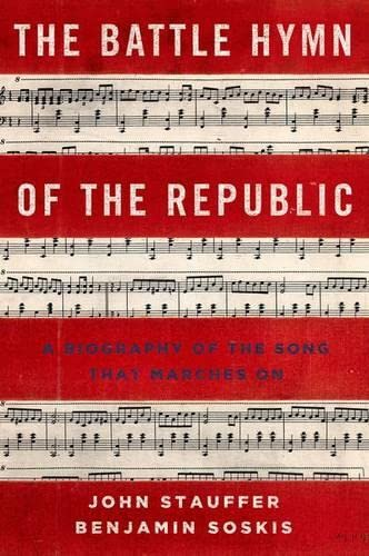 9780199837434: The Battle Hymn of the Republic: A Biography of the Song That Marches On