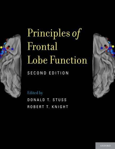 9780199837755: Principles of Frontal Lobe Function