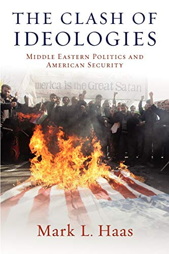 9780199838448: The Clash of Ideologies: Middle Eastern Politics and American Security