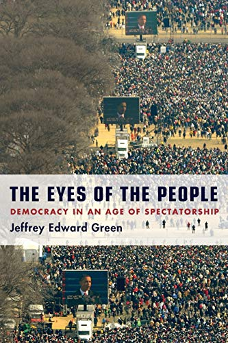 9780199838479: The Eyes of the People: Democracy in an Age of Spectatorship
