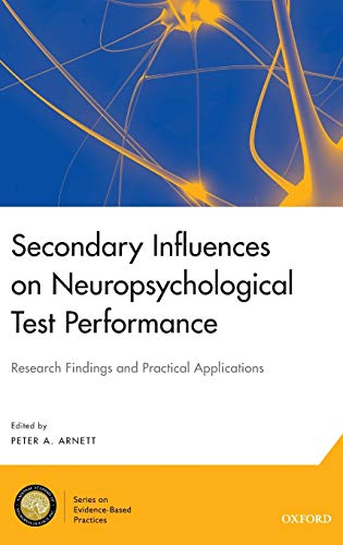 9780199838615: Secondary Influences on Neuropsychological Test Performance (National Academy of Neuropsychology: Series on Evidence-Based Practices)