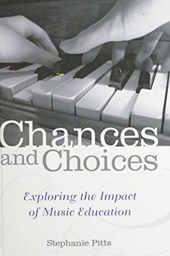 9780199838752: Chances and Choices: Exploring the Impact of Music Education