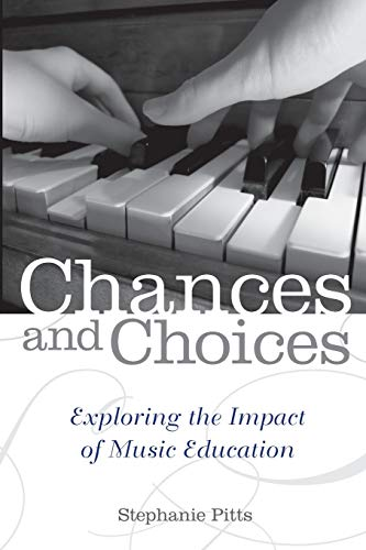 9780199838776: Chances and Choices: Exploring the Impact of Music Education