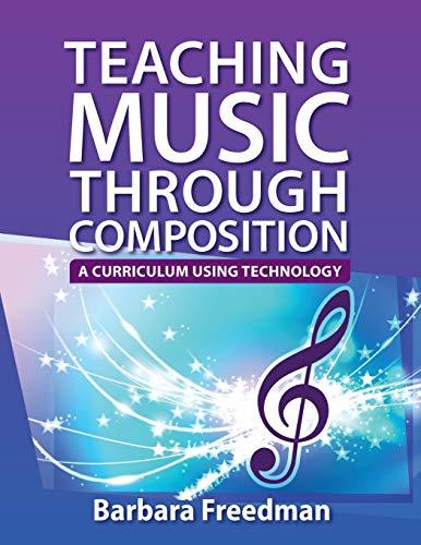 9780199840618: Teaching Music Through Composition: A Curriculum Using Technology