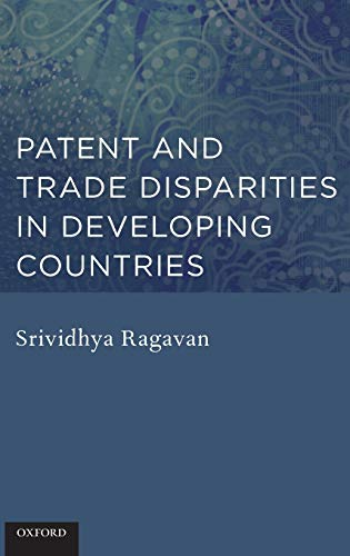 9780199840670: Patent and Trade Disparities in Developing Countries