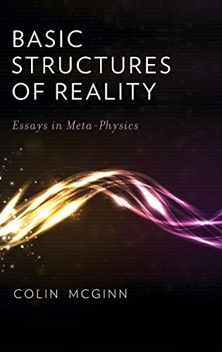 9780199841103: Basic Structures of Reality: Essays in Meta-Physics