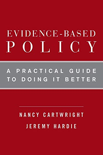 9780199841622: Evidence-Based Policy: A Practical Guide to Doing It Better
