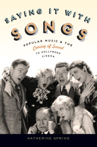 9780199842223: Saying It With Songs: Popular Music and the Coming of Sound to Hollywood Cinema (Oxford Music / Media)