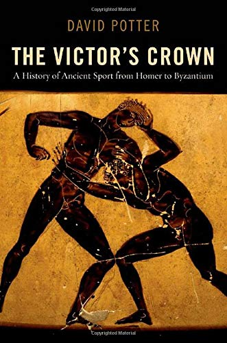 9780199842735: The Victor's Crown: A History of Ancient Sport from Homer to Byzantium