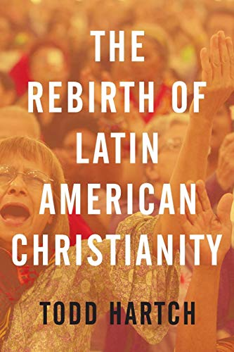 9780199843138: The Rebirth of Latin American Christianity (Oxford Studies in World Christianity)