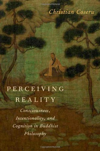 9780199843381: Perceiving Reality: Consciousness, Intentionality, and Cognition in Buddhist Philosophy