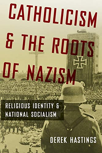 9780199843459: Catholicism and the Roots of Nazism: Religious Identity and National Socialism