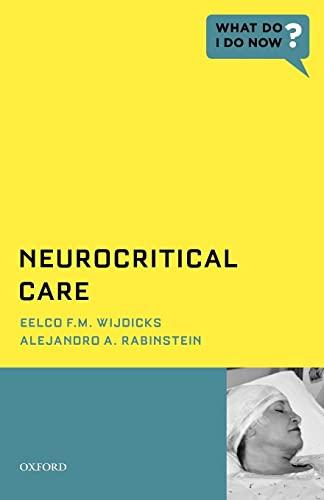 9780199843626: Neurocritical Care (What Do I Do Now)