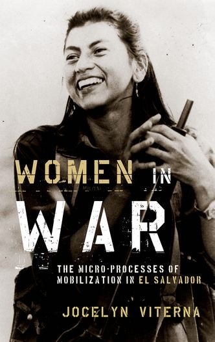 9780199843633: Women in War: The Micro-processes of Mobilization in El Salvador (Oxford Studies in Culture and Politics)