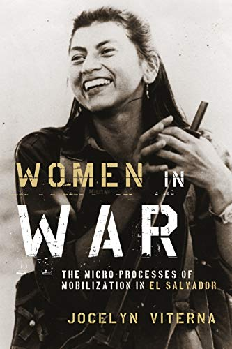 9780199843657: Women in War: The Micro-processes of Mobilization in El Salvador (Oxford Studies in Culture and Politics)