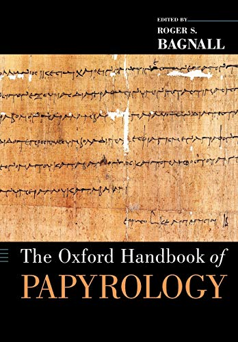 9780199843695: The Oxford Handbook of Papyrology