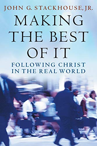 9780199843947: Making the Best of It: Following Christ in the Real World
