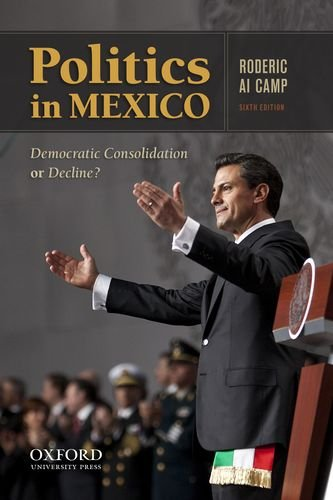 9780199843978: Politics in Mexico: Democratic Consolidation or Decline?