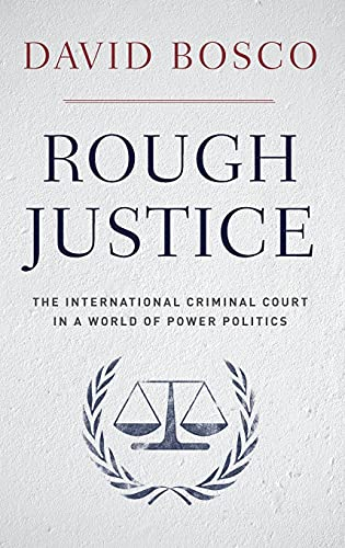 9780199844135: Rough Justice: The International Criminal Court's Battle to Fix the World, One Prosecution at a Time