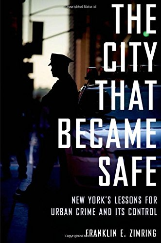 9780199844425: The City That Became Safe: New York's Lessons for Urban Crime and Its Control (Studies in Crime and Public Policy)
