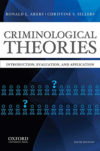 9780199844487: Criminological Theories: Introduction, Evaluation, and Application