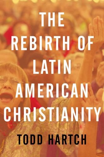 9780199844593: The Rebirth of Latin American Christianity (Oxford Studies in World Christianity)