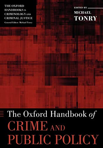 9780199844654: The Oxford Handbook of Crime and Public Policy (Oxford Handbooks)