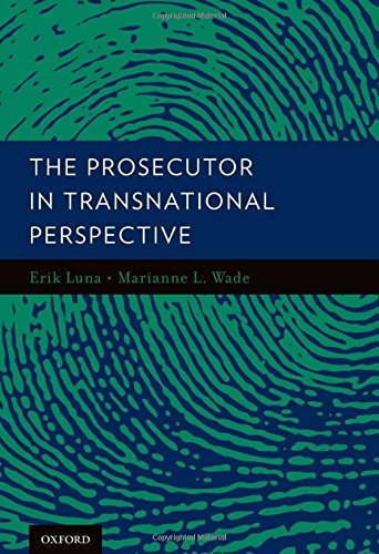 9780199844807: The Prosecutor in Transnational Perspective