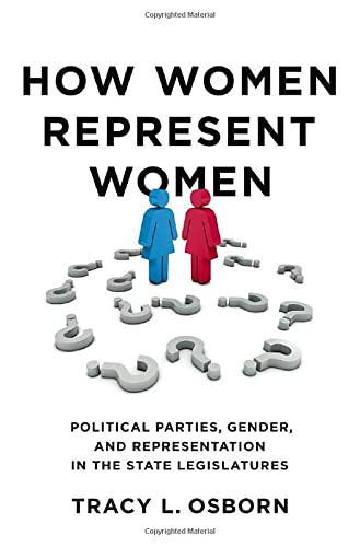 9780199845347: How Women Represent Women: Political Parties, Gender and Representation in the State Legislatures